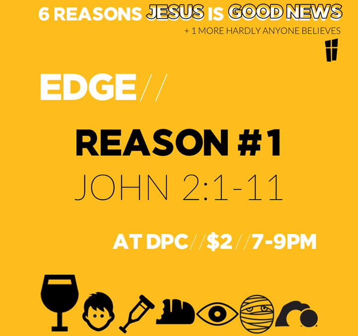 Finally! Edge starts this Friday… Gr7-12. All at the church. 7-9PM. $2. See yo…