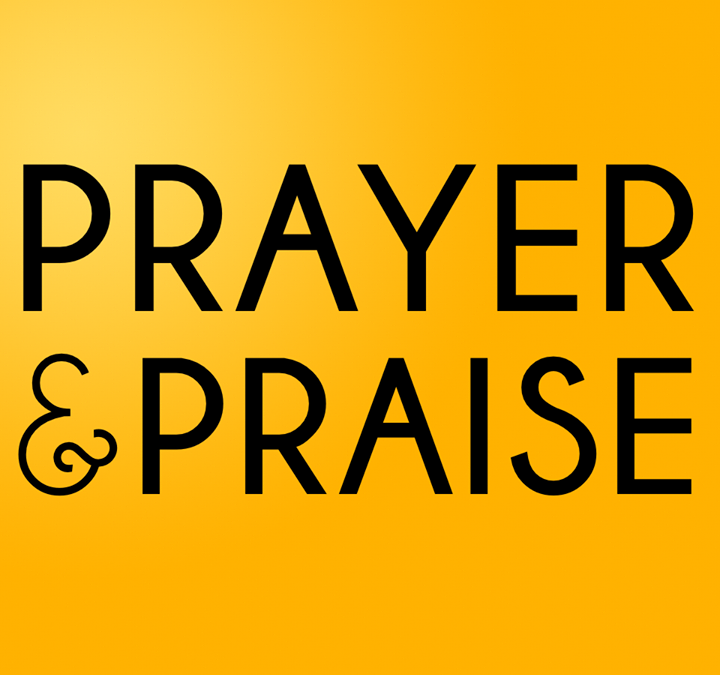 Prayer & Praise is on tomorrow (Thursday 7-830pm). It's a great time together……
