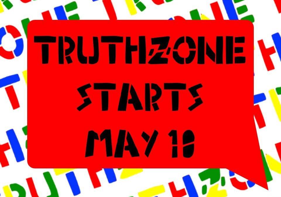 TruthZone starts back Friday May 10.