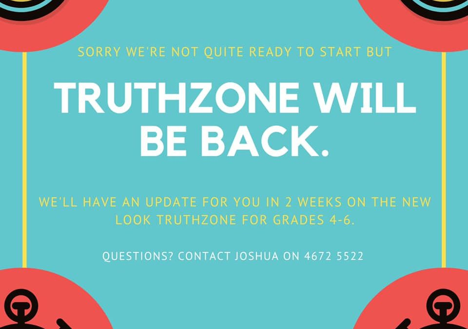 TruthZone doesn't start this week but we'll have an update for you in 2 weeks.